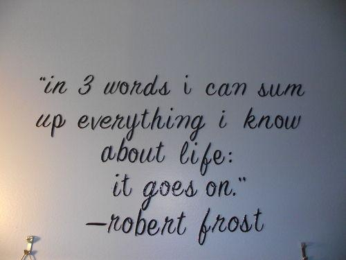 It Goes On - Robert Frost