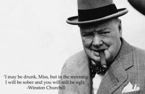 Winston Churchill Drunk Quote - Funny Photos